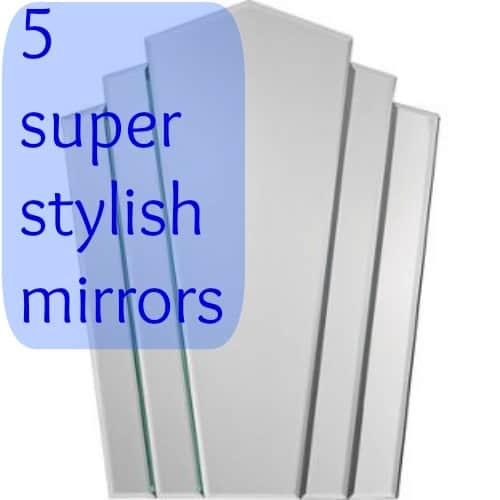 5 super stylish mirrors