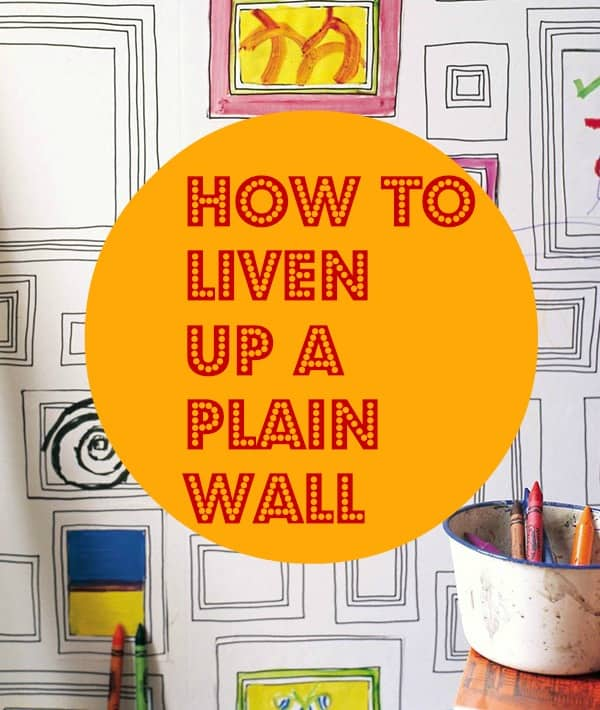how to liven up a plain wall