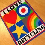 I Love Recycling by Peter Blake