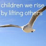 How to teach children we rise by lifting others