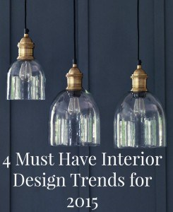 4 must have interior design trends for 2015 a beautiful