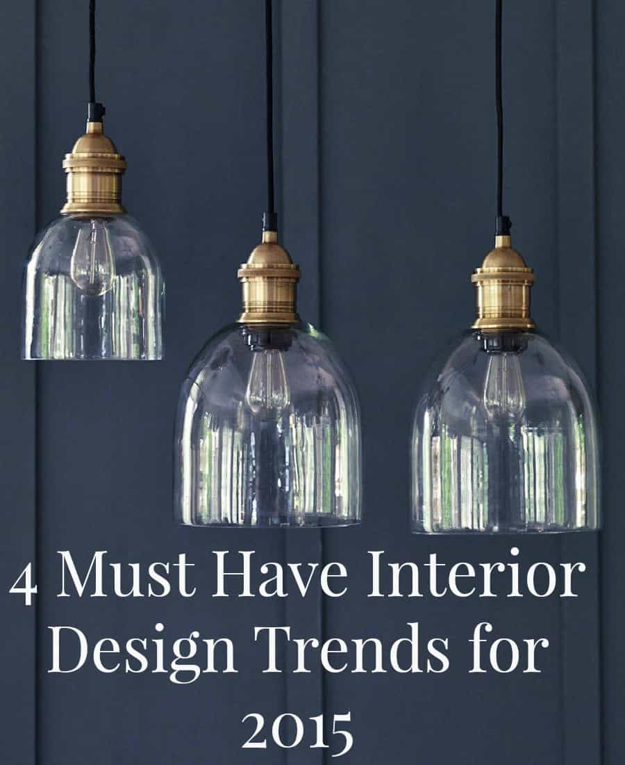 4 must have interior design trends for 2015 a beautiful for Interior design 2015 trends