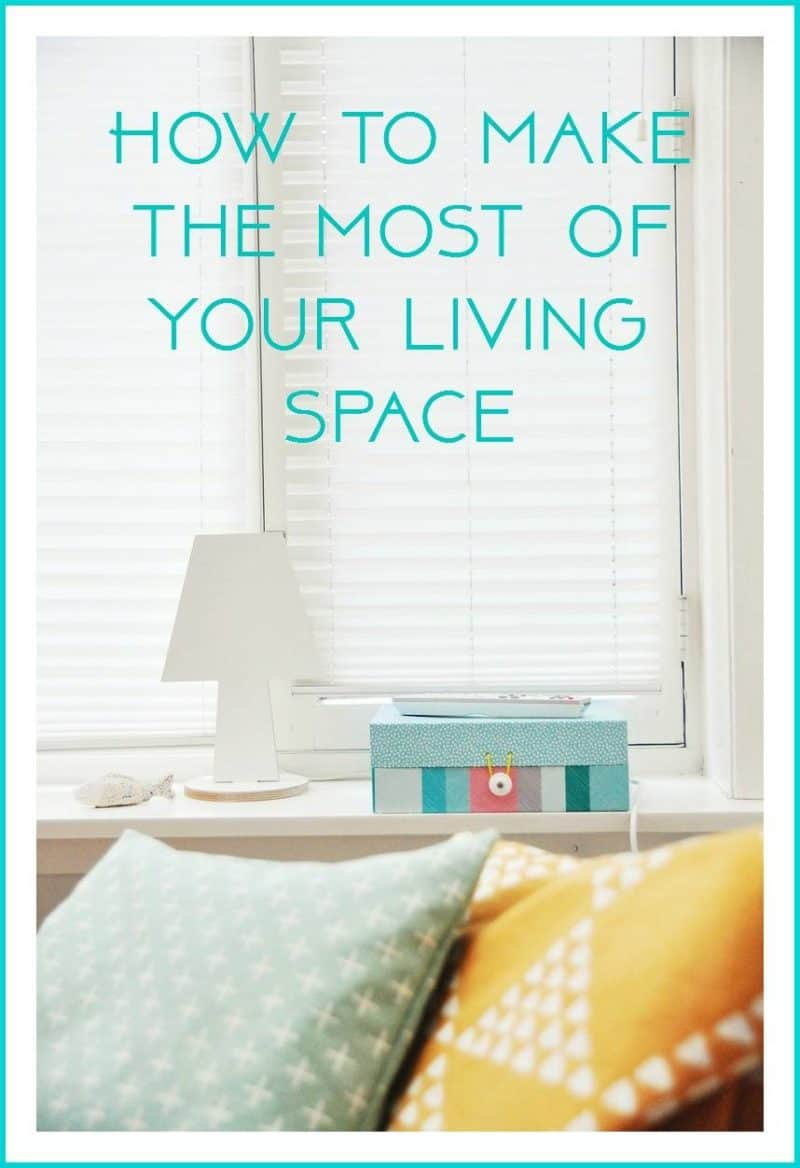 make the most of your living space