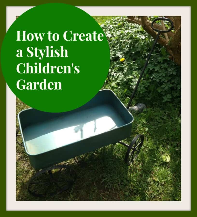 how to create a stylish children's garden, A Stylish Children's Garden