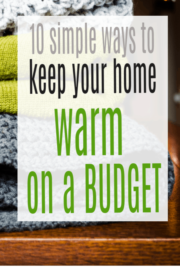 Ways to Keep Your Home Warm on a Budget