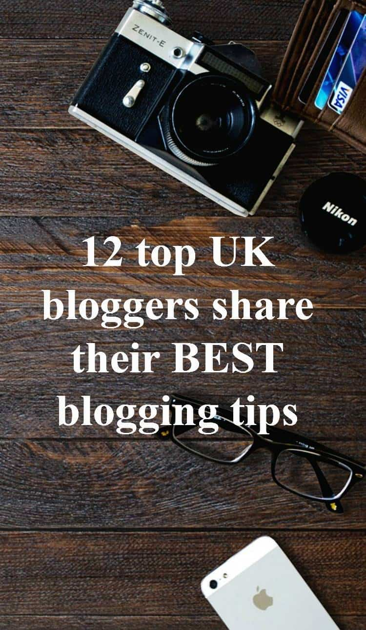 UK bloggers share their BEST blogging tips