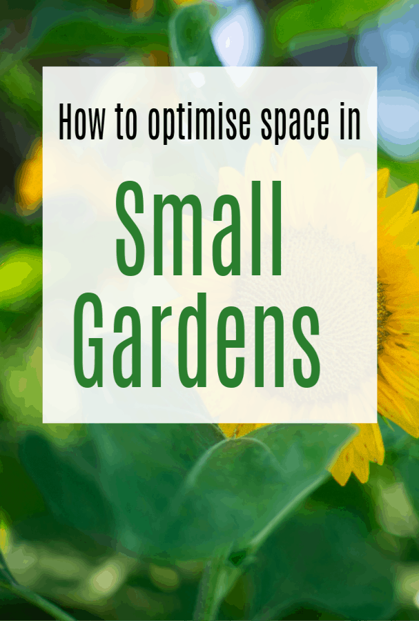 optimise space in Small Gardens