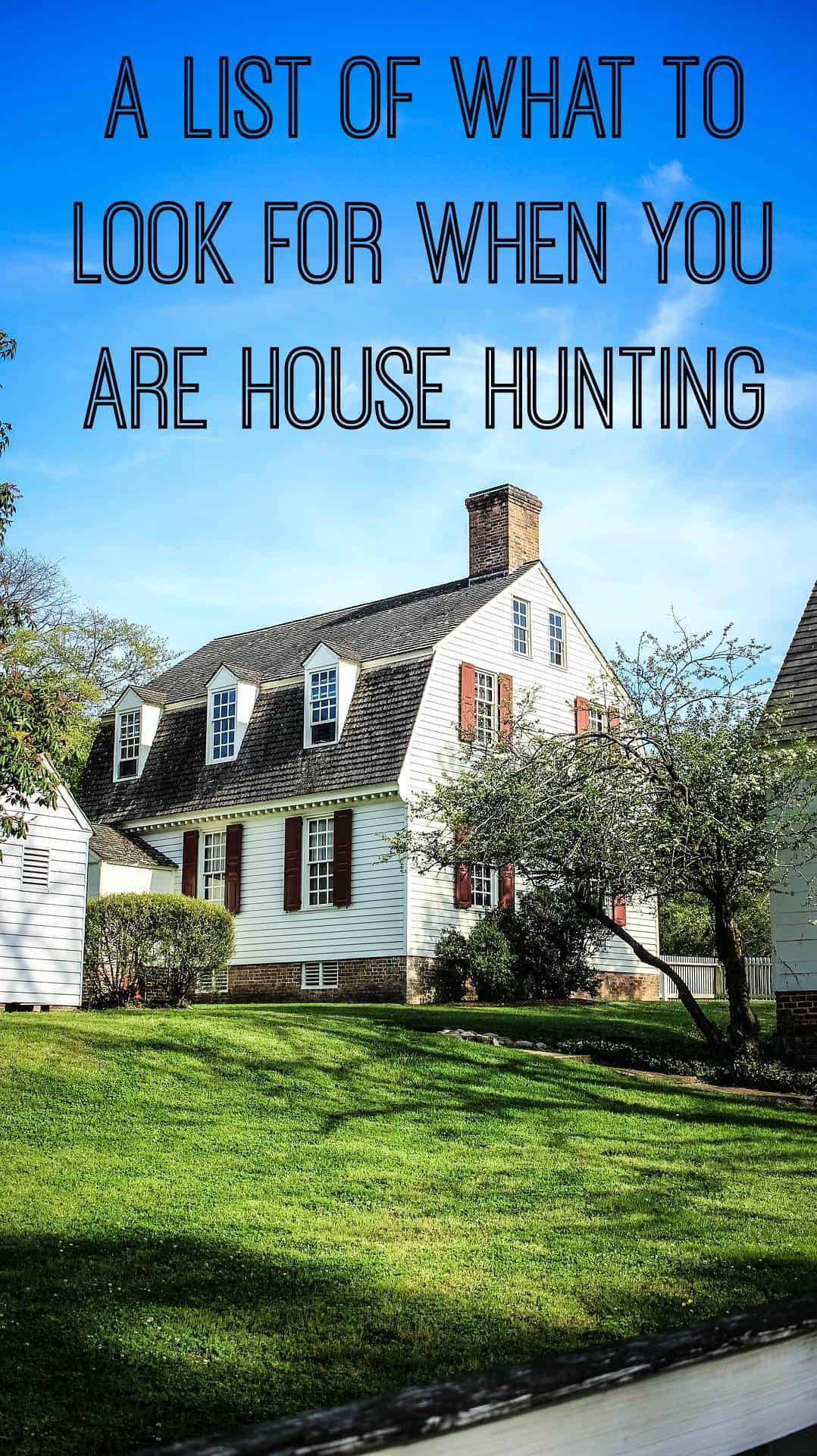 What to look for when you are house hunting