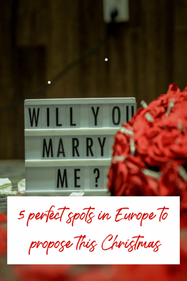 perfect spots in Europe to propose this Christmas
