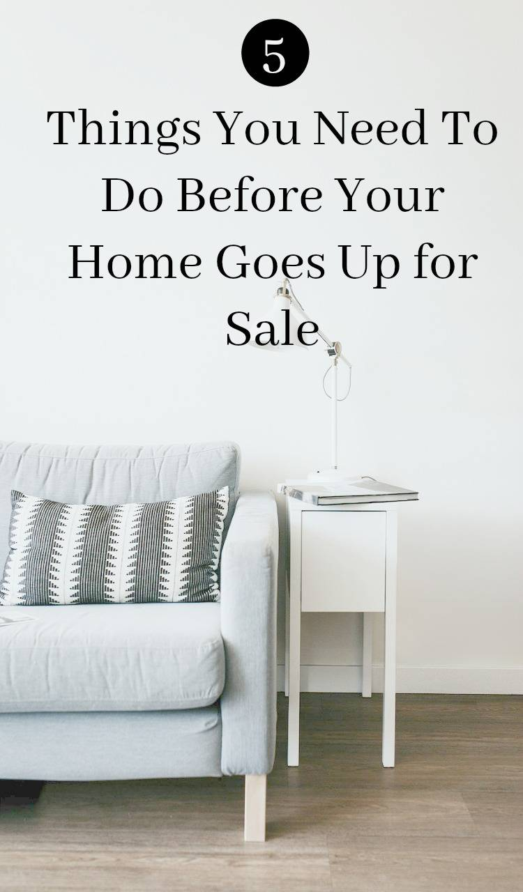 5 things you need to do before your home goes up for sale for Things you need for a house