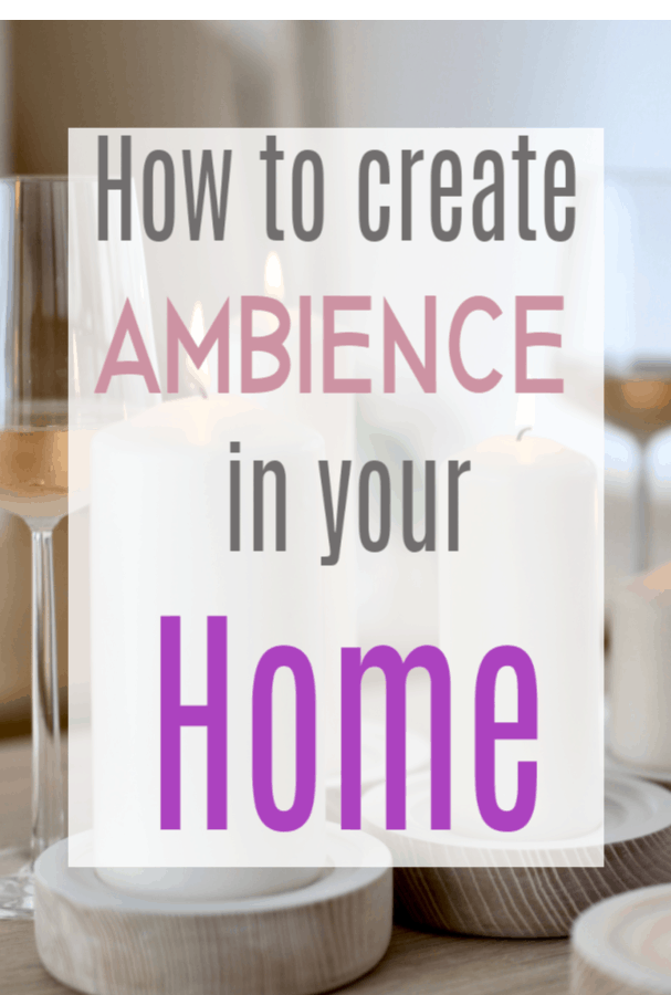How To Create An Ambience In Your Home