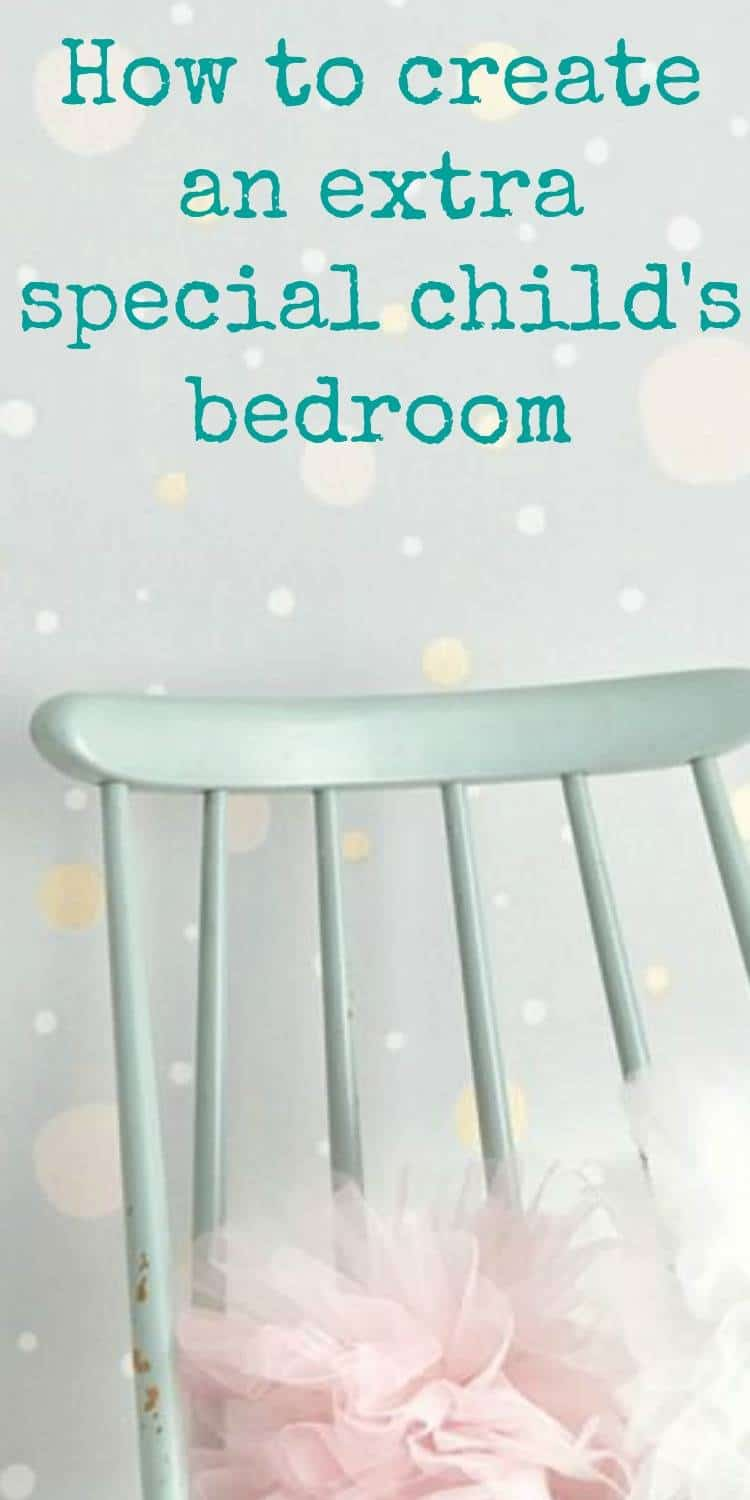 How to create an extra special child's bedroom