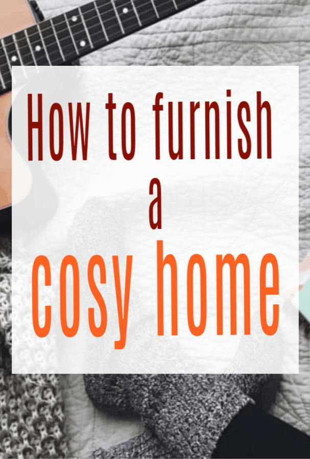 How to Furnish a Cosy House