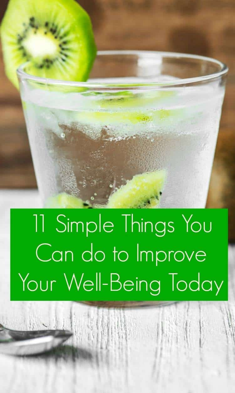 Simple Things You Can do to Improve Your Well-Being today