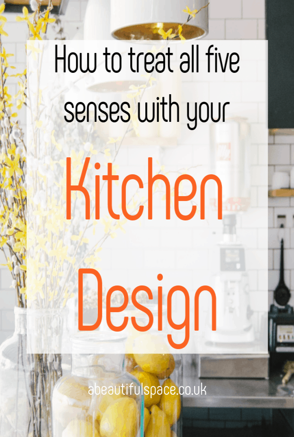 How to treat all five senses with your kitchen design