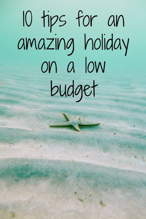 amazing holiday on a low budget