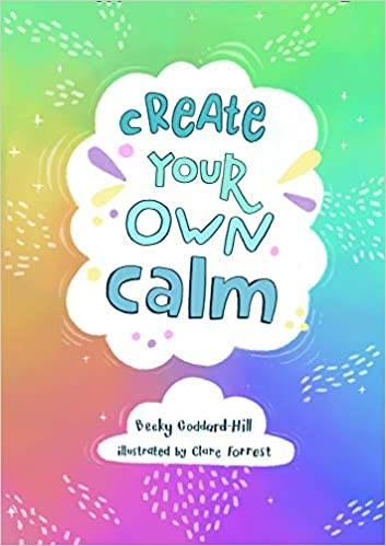 Create your own calm. becky Goddard