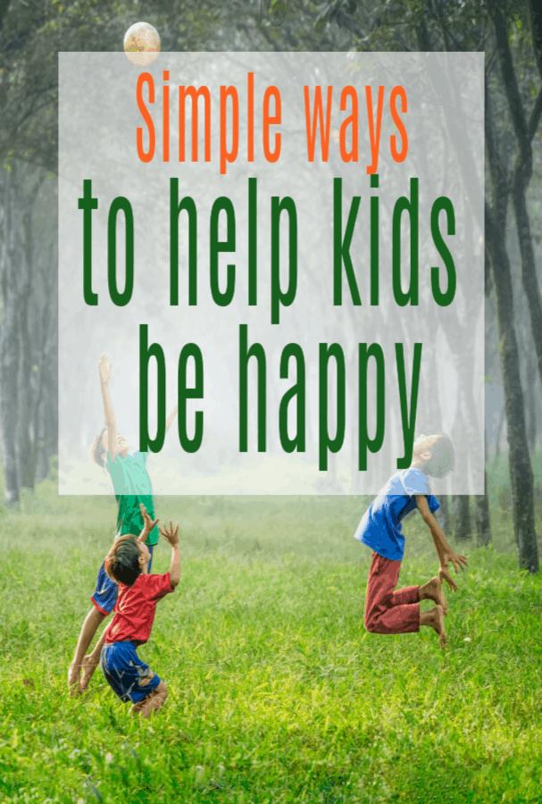 Simple ways to help kids be happy