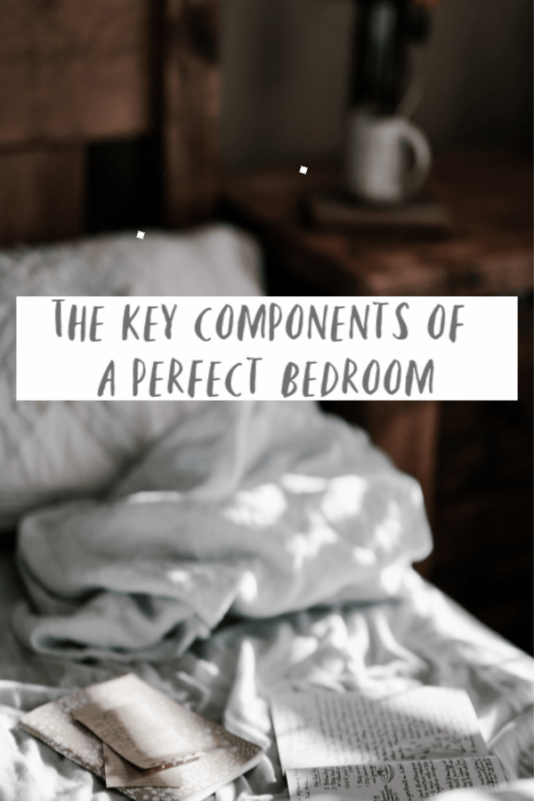 key components of a perfect bedroom, the perfect bedroom