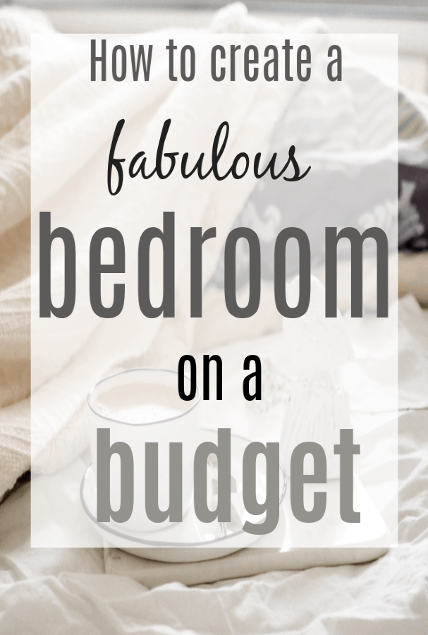 how to create a fabulous bedroom on a budget