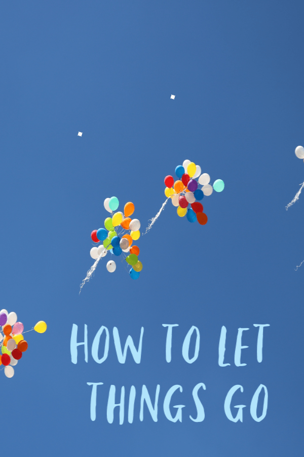 how to let things go