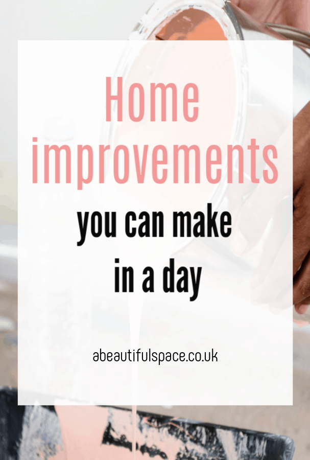 Home Improvements you can Make in a Day, simple easy and speedy home makeover tips #homeimprovements #homehacks #homemakeover