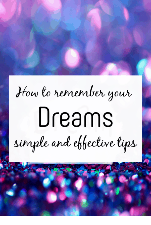 How to remember your dreams - simple and effective tips to help you recall your dreams #dreams #dreammemories