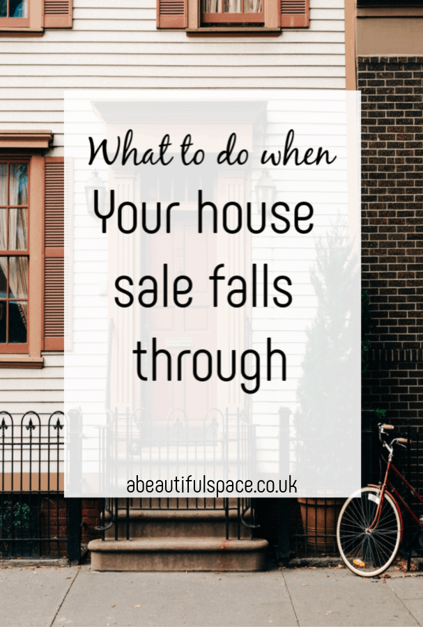What to Do When Your House Sale Falls Through - some top tips and good avce to help you when your house move stalls #housemove #realestate #movinghouse