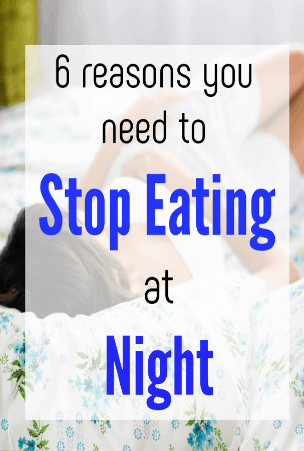 Reasons you Need to Stop Eating at Night, an explntion of why and how eating at night is bad for you rhealth and wellbeing and what to do instead #eatwell #healthtips #healthysleep #sleeptips#