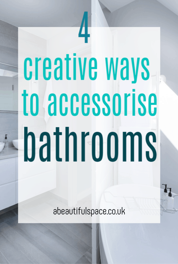 Creative Ways To Accessorise Your Bathroom