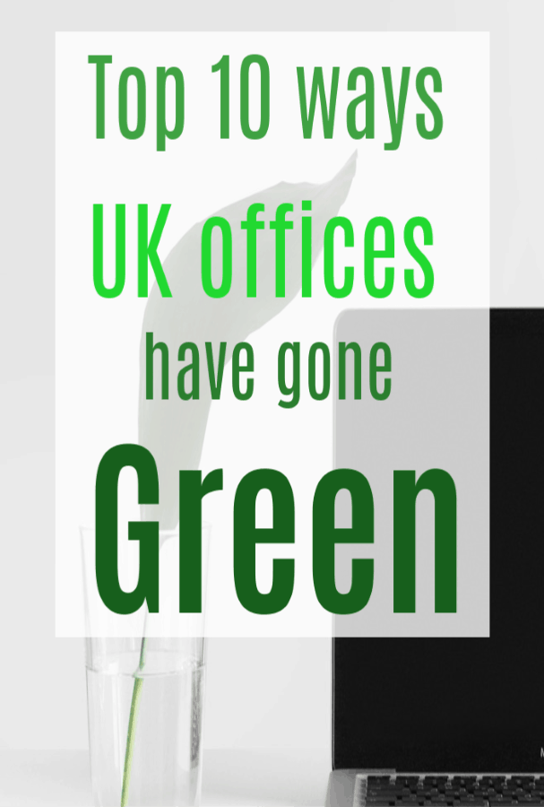 The top 10 ways UK offices have gone 'green'