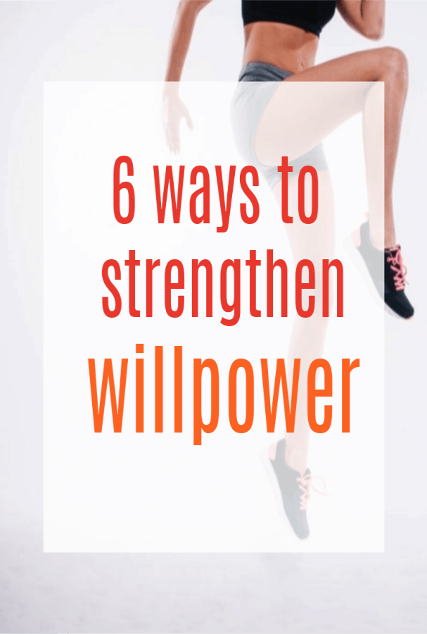 Ways to Strengthen Willpower