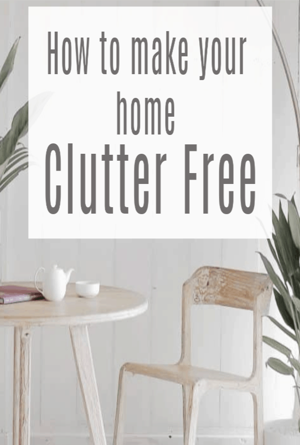 How to make your home clutter-free