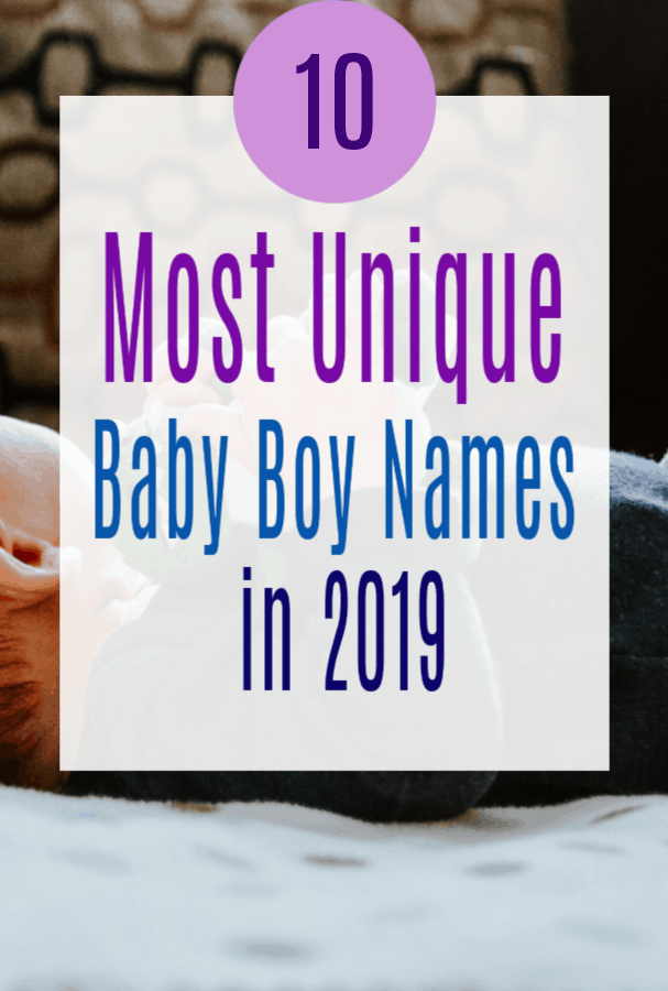 Most Unique Baby Boy Names in 2019