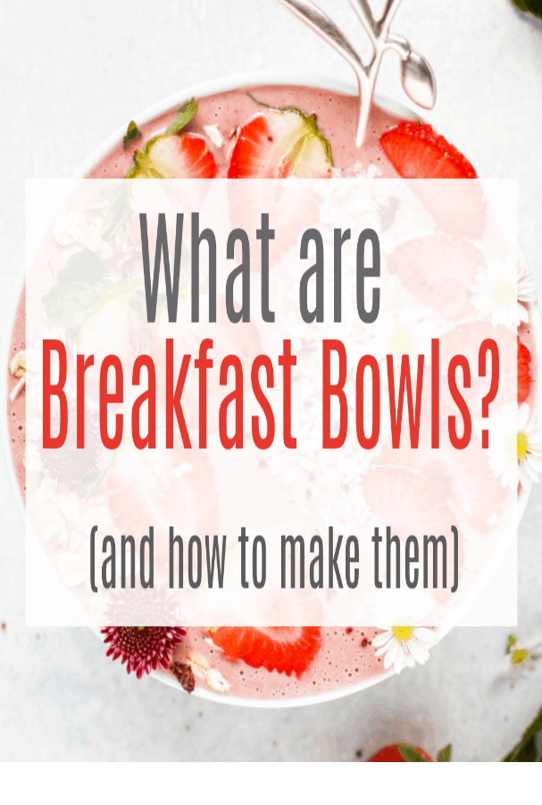 What are breakfast bowls?