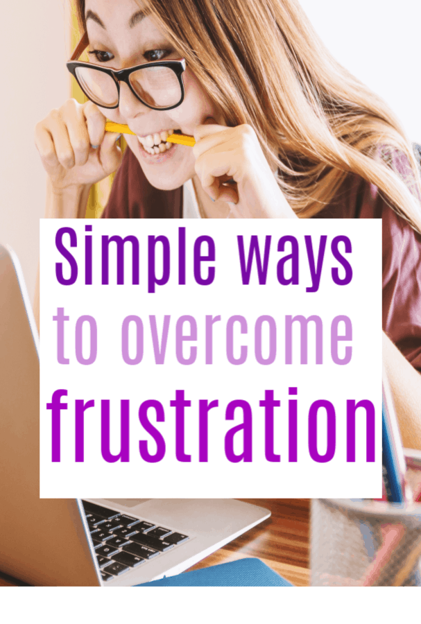 Simple ways to overcome frustration