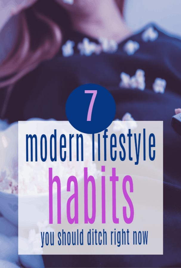 Modern Lifestyle Habits you Should Ditch