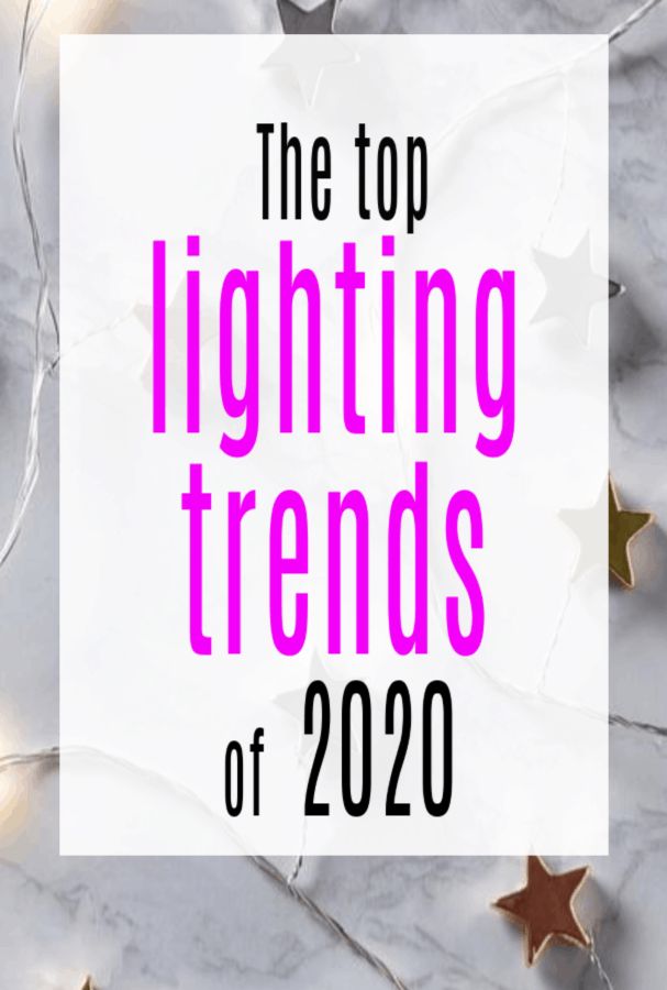 Lighting Trends in 2020, #lighttrends #lighting #lightingtrends #lighting2020