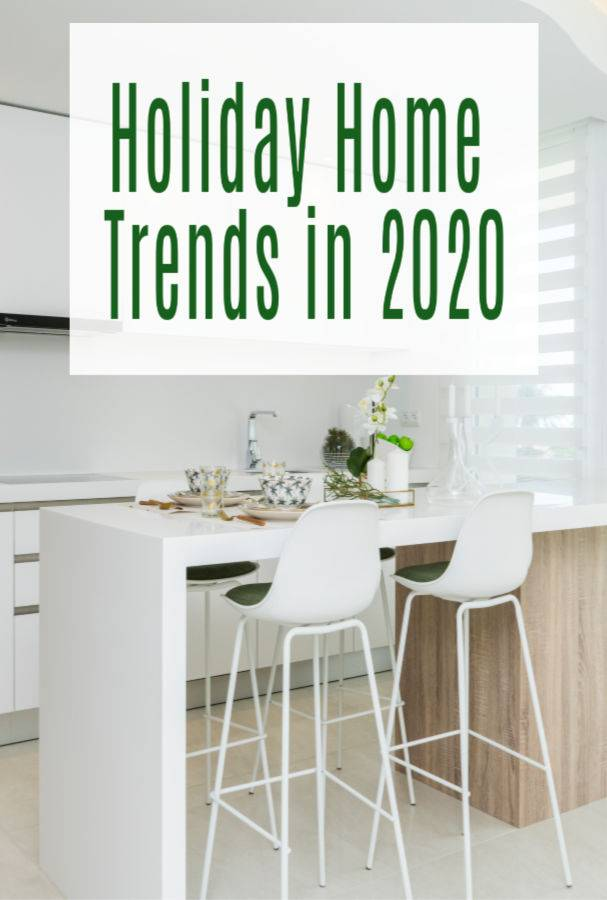 Holiday Home Interior Design Trends, 2020's Hottest Holiday Home Interior Design Trends