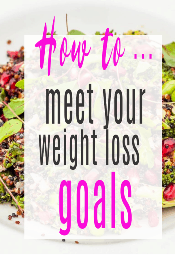 How to meet your weight loss goals