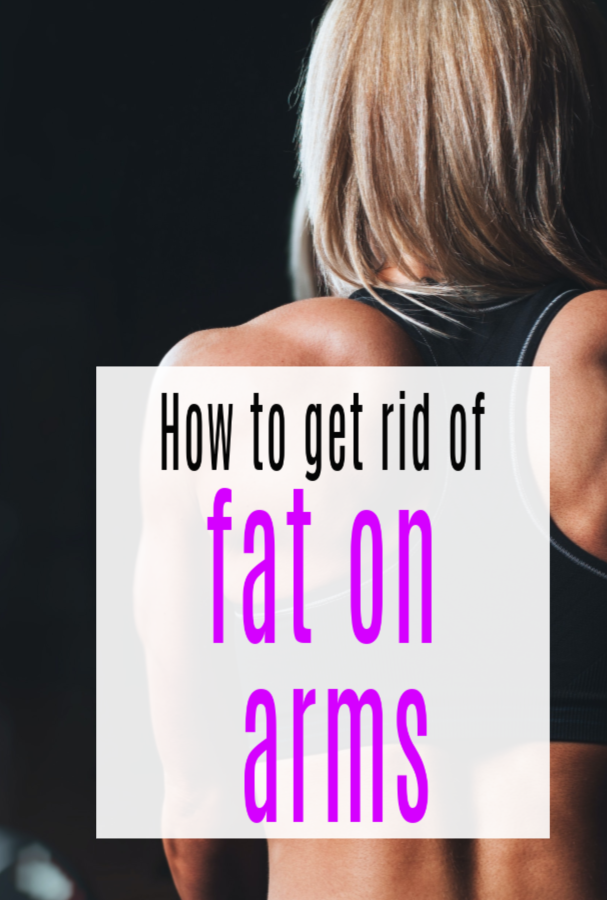 How to get rid of fat on arms