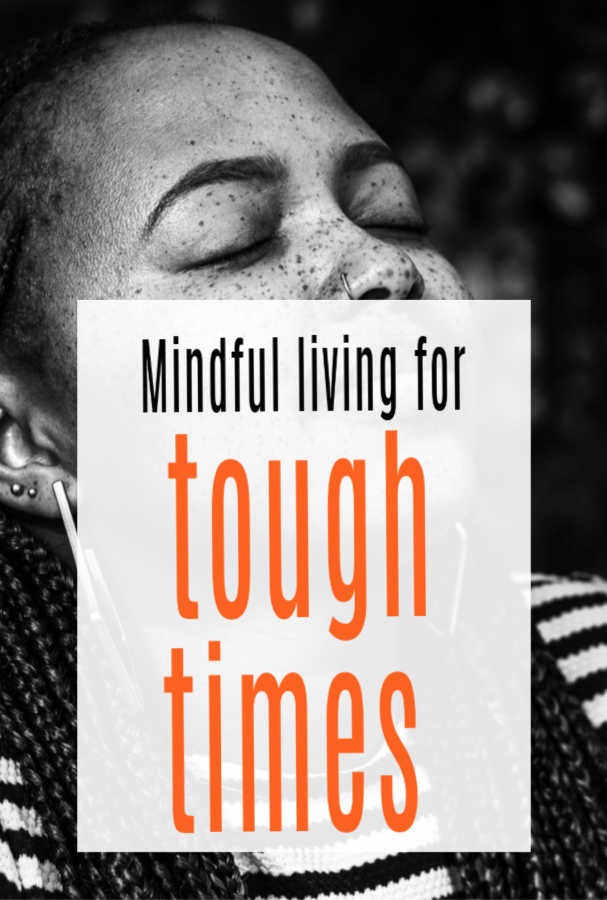 mindful living in tough times