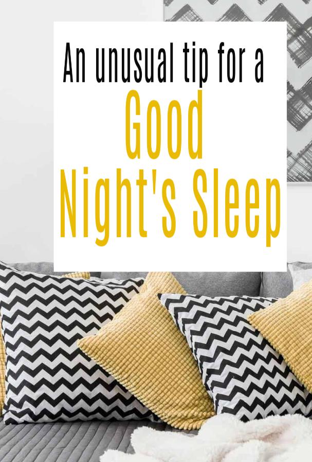 An Unusual Tip for a Good Night's Sleep