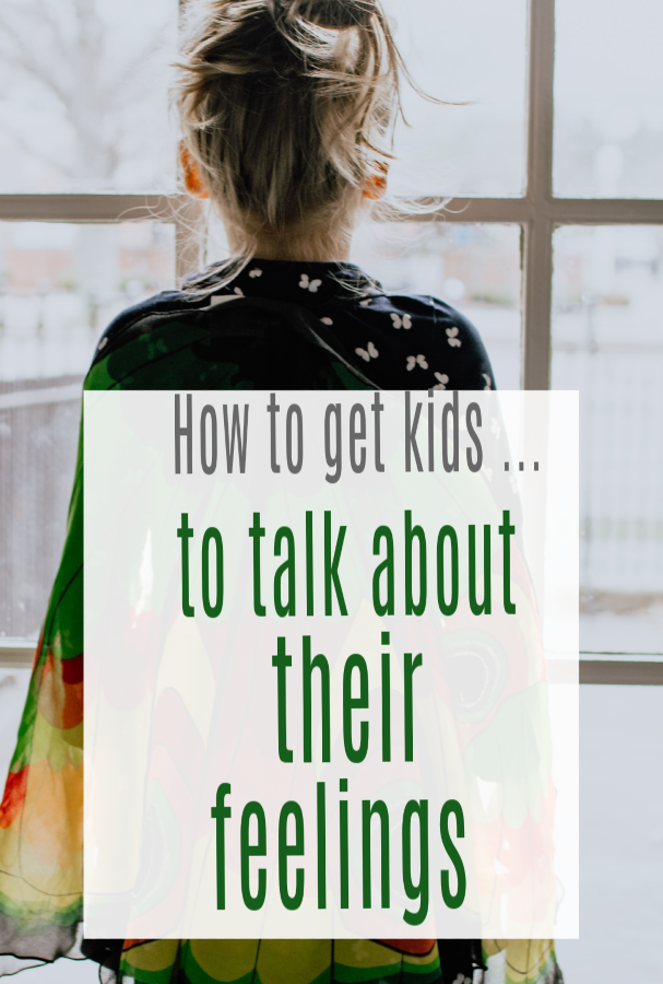 How to get kids to talk about their feelings